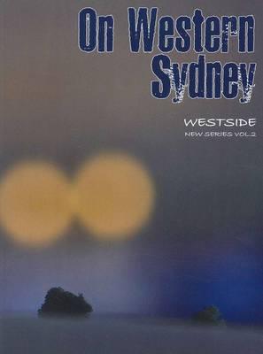 On Western Sydney: Volume 2 by Felicity Castagna
