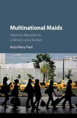 Multinational Maids by Anju Mary Paul