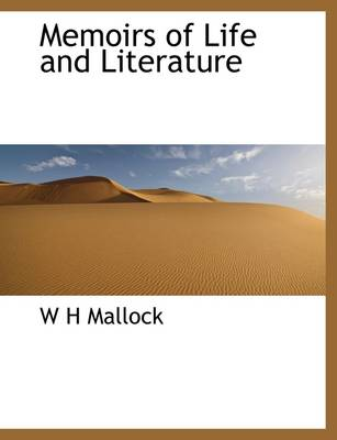 Memoirs of Life and Literature by W H Mallock