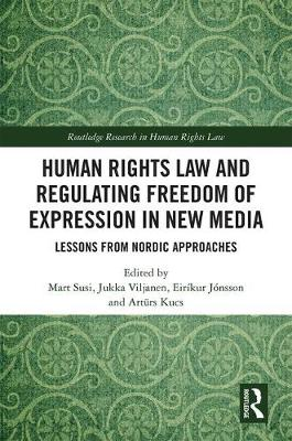 Human Rights Law and Regulating Freedom of Expression in New Media book