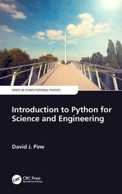 Introduction to Python for Science and Engineering by David J. Pine