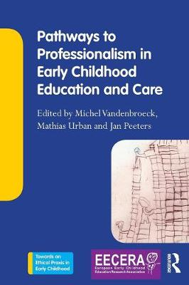 Pathways to Professionalism in Early Childhood Education and Care by Michel Vandenbroeck