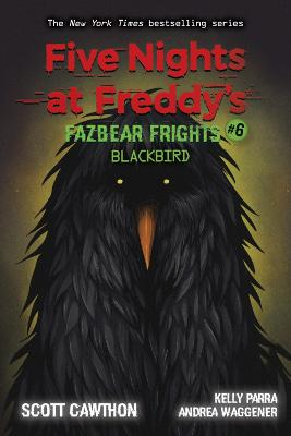Blackbird (Five Nights at Freddy's: Fazbear Frights #6) by Scott Cawthon