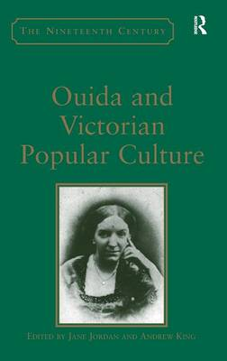Ouida and Victorian Popular Culture by Andrew King