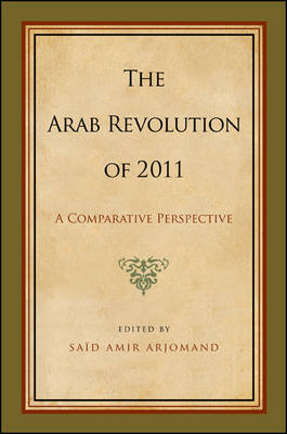 Arab Revolution of 2011 by Said Amir Arjomand