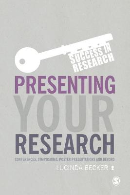 Presenting Your Research by Lucinda Becker