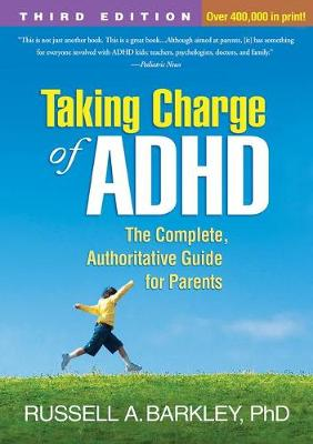 Taking Charge of ADHD, Third Edition by Russell A. Barkley
