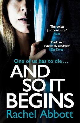 And So It Begins: A brilliant psychological thriller that twists and turns (Stephanie King Book 1) by Rachel Abbott
