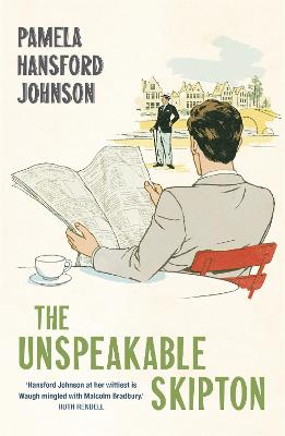 The Unspeakable Skipton: The Modern Classic by Pamela Hansford-Johnson