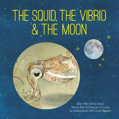 The Squid, the Vibrio and the Moon by Ailsa Wild