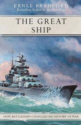 The Great Ship by Ernle Bradford