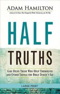 Half Truths [large Print] by Adam Hamilton