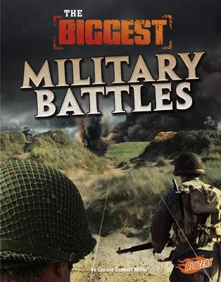 The Biggest Military Battles by Connie Colwell Miller