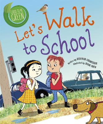 Good to be Green: Let's Walk to School by Deborah Chancellor