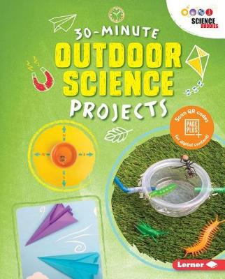 Outdoor Science Projects by Anna Leigh