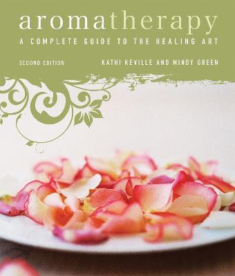 Aromatherapy by Kathi Keville