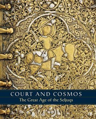 Court and Cosmos - The Great Age of the Seljuqs book