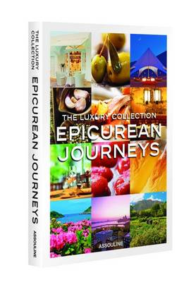 Luxury Collection Epicurean Journeys by Assouline