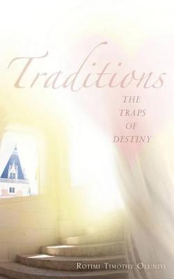 Traditions by Rotimi Timothy Oluniyi