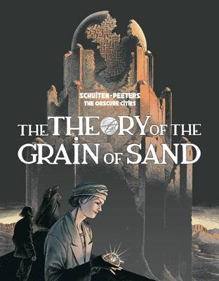 Theory Of The Grain Of Sand by Benoit Peeters