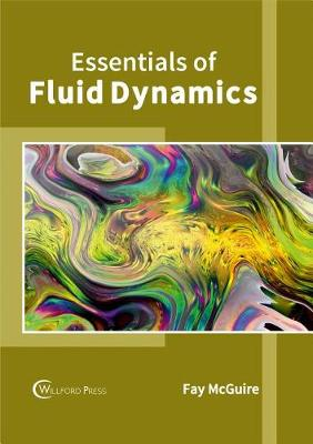 Essentials of Fluid Dynamics by Fay McGuire