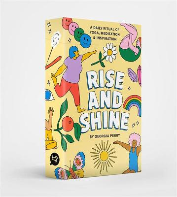 Rise and Shine: A Daily Ritual of Yoga, Meditation and Inspiration by Georgia Perry