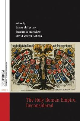 The Holy Roman Empire, Reconsidered by Jason Philip Coy