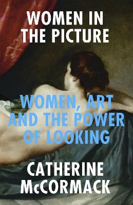 Women in the Picture: Women, Art and the Power of Looking book