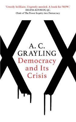 Democracy and Its Crisis by A. C. Grayling
