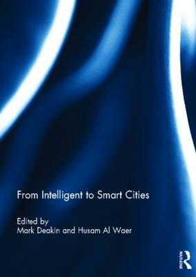 From Intelligent to Smart Cities by Mark Deakin