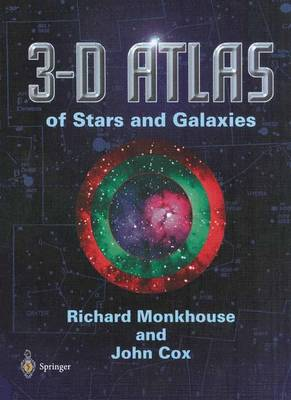 3-D Atlas of Stars and Galaxies by Richard Monkhouse