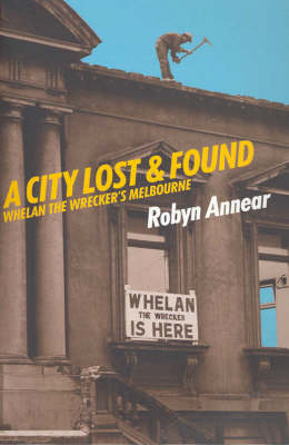 A City Lost and Found by Robyn Annear