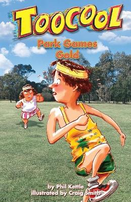 Toocool, Park Games Gold by Phil Kettle
