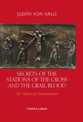 Secrets of the Stations of the Cross and the Grail Blood book