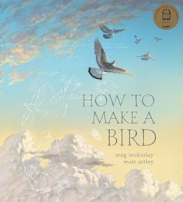 How to Make a Bird: 2021 CBCA Book of the Year Awards Shortlist Book book