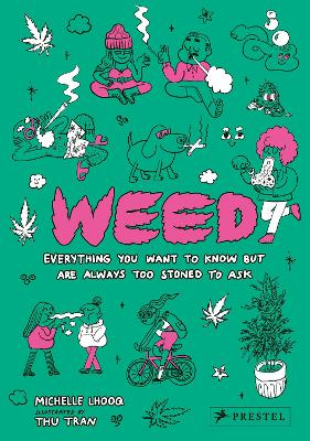 Weed: Everything You Want to Know But Are Always Too Stoned to Ask book