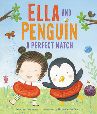 Ella and Penguin: A Perfect Match book