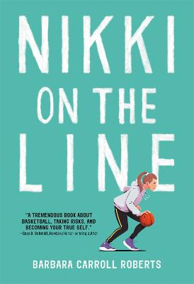 Nikki on the Line by Barbara Carroll Roberts