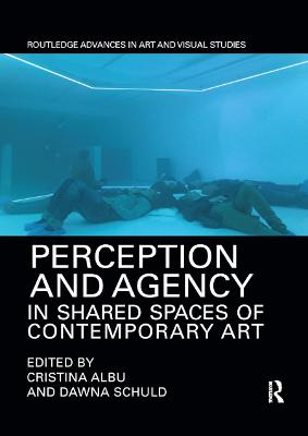 Perception and Agency in Shared Spaces of Contemporary Art by Cristina Albu