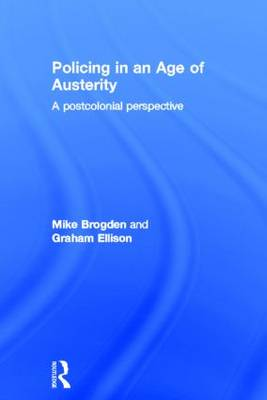Policing in an Age of Austerity by Graham Ellison