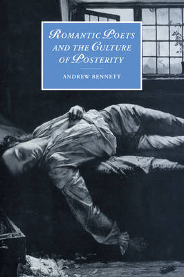 Romantic Poets and the Culture of Posterity book