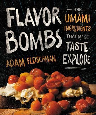 Flavor Bombs by Adam Fleischman