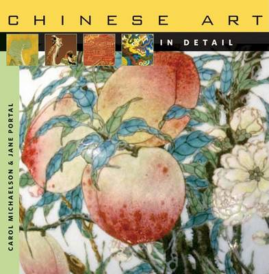 Chinese Art in Detail by Carol Michaelson