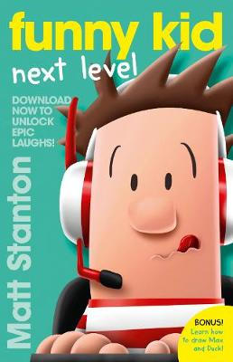 Funny Kid Next Level (A Funny Kid Story) by Matt Stanton
