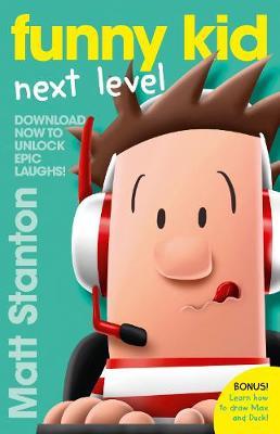 Funny Kid Next Level (A Funny Kid Story) by Matt Stanton