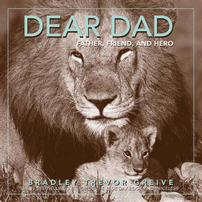 Dear Dad by Bradley Trevor Greive