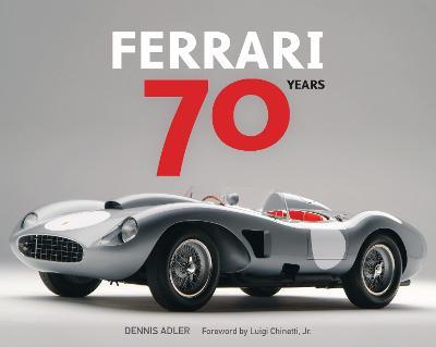 Ferrari 70 Years by Dennis Adler