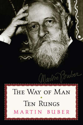 The Way Of Man, The / Ten Rungs by Martin Buber