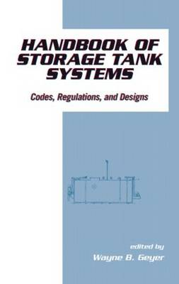 Handbook of Storage Tank Systems by Wayne B. Geyer