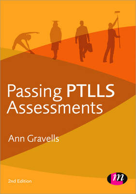 Passing PTLLS Assessments by Ann Gravells